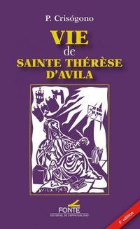 VIE DE SAINTE THERESE D'AVILA
