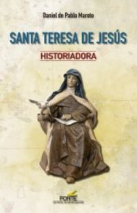 SANTA TERESA DE JESUS - HISTORIADORA