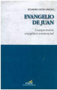 EVANGELIO DE JUAN - COMPRENSION EXEGETICO-EXISTENCIAL