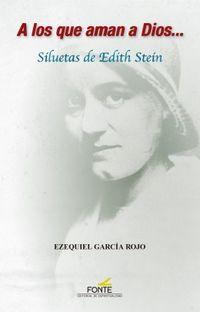 a los que aman a dios... - siluetas de edith stein - Edith Stein