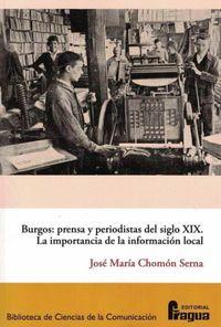 BURGOS: PRENSA Y PERIODISTAS DEL SIGLO XIX - LA IMPORTANCIA DE LA INFORMACION LOCAL