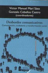 DESBORDES COMUNICATIVOS - COMUNICACION, CIUDADANIA Y TRANSFORMACION SOCIAL