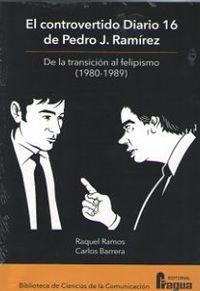 CONTROVERTIDO DIARIO 16 DE PEDRO J. RAMIREZ, EL