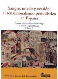 SANGRE, MIEDO Y EVASION: EL SENSACIONALISMO PERIODISTICO EN ESPAÑA