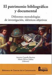PATRIMONIO BIBLIOGRAFICO Y DOCUMENTAL, EL - DIFERENTES METODOLOGIAS DE INVESTIGACION, IDENTICOS OBJETIVOSCOS OBJETIVOS.