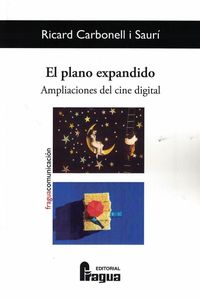 PLANO EXPANDIDO, EL - AMPLIACIONES DEL CINE DIGITAL