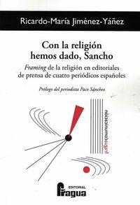 CON LA RELIGION HEMOS DADO, SANCHO - FRAMING DE LA RELIGION EN EDITORIALES DE PRENSA DE CUATRO PERIODICOS ESPAÑOLES
