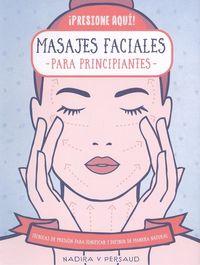 MASAJES FACIALES PARA PRINCIPIANTES - TECNICAS DE PRESION PARA TONIFICAR Y DEFINIR DE MANERA NATURAL