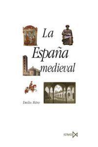 España Medieval, La - Sociedades, Estados, Culturas - Emilio Mitre Fernandez