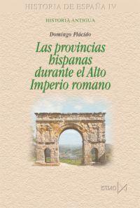 Las provincias hispanas durante el alto imperio romano - Domingo Placido