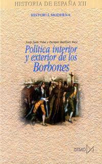POLITICA INTERIOR Y EXTERIOR DE LOS BORBONES