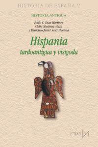 HISPANIA - TARDOANTIGUA Y VISIGODA - HISTORIA DE ESPAÑA V