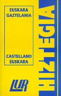 LUR HIZTEGIA (TXIKIA) EUSKARA / GAZTELANIA-CASTELLANO / EUSKARA