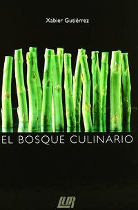 El bosque culinario - Xabier Gutierrez