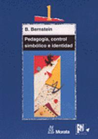 Pedagogia, Control Simbolico E Identidad - Teoria, Investigacion Y Critica - Basil Bernstein