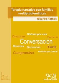 Terapia Narrativa Con Familias Multiproblematicas - El Cambio Que Viene - Ricardo Ramos