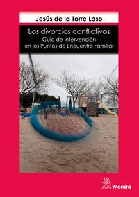 DIVORCIOS CONFLICTIVOS, LOS - GUIA DE INTERVENCION EN LOS PUNTOS DE ENCUENTRO FAMILIAR