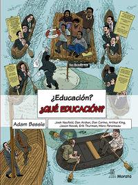 ¿EDUCACION? ¿QUE EDUCACION?