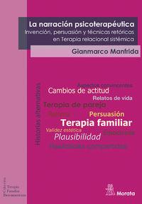 Narracion Psicoterapeutica, La - Invencion, Persuasion Y Tecnicas Retoricas En Terapia Relacional Sistemica - Gianmarco Manfrida