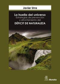 HUELLA DEL UNIVERSO, LA - ESTRATEGIAS DE PREVENCION Y AFRONTAMIENTO DEL DEFICIT DE NATURALEZA