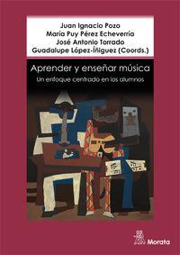aprender y enseñar musica - un enfoque centrado en los alumnos - Juan Ignacio Pozo / Maria Puy Perez Echeverria / [ET AL. ]