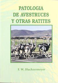 Patologia De Avestruces Y Otras Ratites - F. W. Huchzermeyer