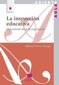 INSPECCION EDUCATIVA, LA - UNA MIRADA DESDE LA EXPERIENCIA