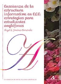 ENSEÑANZA DE LA ESTRUCTURA INFORMATIVA EN ELE - ESTRATEGIAS PARA ESTUDIANTES ANGLOFONOS