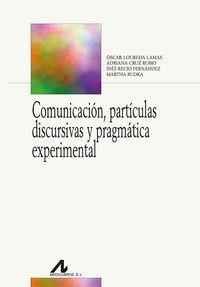 COMUNICACION, PARTICULAS DISCURSIVAS Y PRAGMATICA EXPERIMENTAL