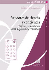 VEEDORES DE CIENCIA Y CONCIENCIA - ORIGENES Y CONSTITUCION DE LA INSPECCION DE EDUCACION