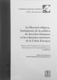 LIBERTAD RELIGIOSA, FUNDAMENTO DE LA POLITICA DE DERECHOS HUMANOS EN LAS RELACIONES EXTERIORES DE LA UNION EUROPEA