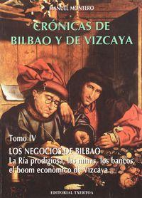 CRONICAS DE BILBAO Y VIZCAYA IV * LOS NEGOCIOS DE BILBAO
