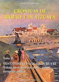 CRONICAS DE BILBAO Y DE VIZCAYA III - VIDA COTIDIANA SIGLOS XIX-XX