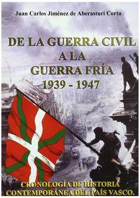 De La Guerra Civil A La Guerra Fria (1939-1947) - Juan Carlos Jimenez De Aberasturi