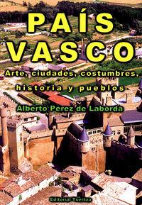 PAIS VASCO - ARTE, CIUDADES, COSTUMBRES, HISTORIA Y PUEBLOS