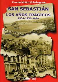 SAN SEBASTIAN - LOS AÑOS TRAGICOS 1934-1936-1939