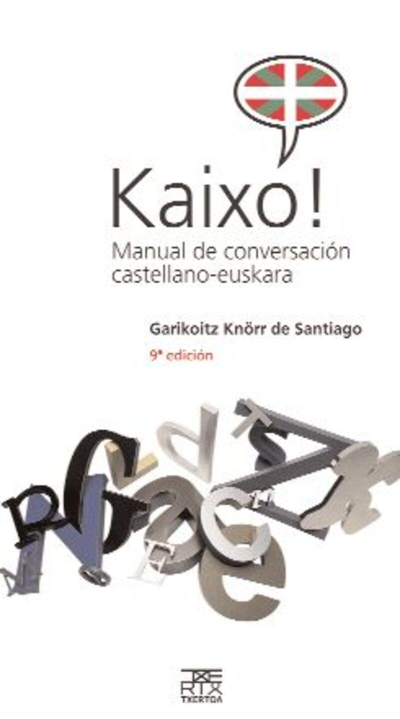 Kaixo! - Manual De Conversacion Castellano-Euskara - Garikoitz Knorr De Santiago