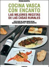 Cocina Vasca Con Encanto - Las Mejores Recetas De Las Casas Rurales - Pedro Martin Villa