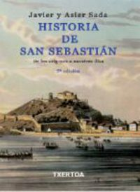 Historia De San Sebastian - Javier Maria Sada Anguera / Asier Sada