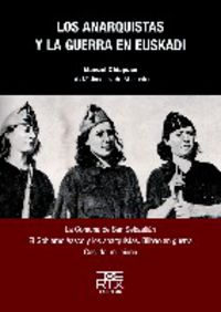 Los anarquistas y la guerra en euskadi - Manuel Chiapuso / Luis M. Jimenez De Aberasturi