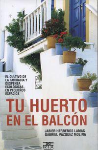 Tu Huerto En El Balcon - Jabier Herreros Lamas / Gabriel Vazquez Molina