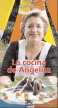 La cocina de angelita - Angelita Alfaro