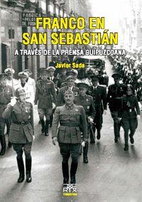 FRANCO EN SAN SEBASTIAN - A TRAVES DE LA PRENSA GUIPUZCOANA