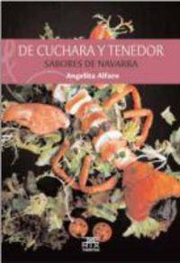 De Cuchara Y Tenedor - Sabores De Navarra - Angelita Alfaro