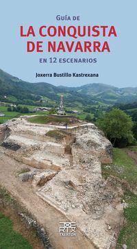 Guia De La Conquista De Navarra En 12 Escenarios - Joxerra Bustillo Kastrexana