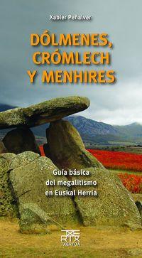 DOLMENES, CROMLECH Y MENHIRES