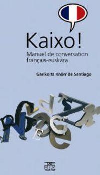 KAIXO! - MANUEL DE CONVERSATION FRANÇAIS-EUSKARA