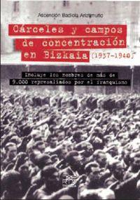 carceles y campos de concentracion en bizkaia (1937-1940) - Ascension Badiola Ariztimuño