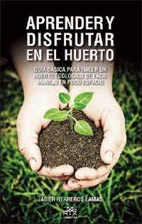 Aprender Y Disfrutar En El Huerto - Jabier Herreros Lamas