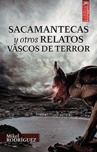 Sacamantecas Y Otros Relatos Vascos De Terror - Mikel Rodriguez Alvarez